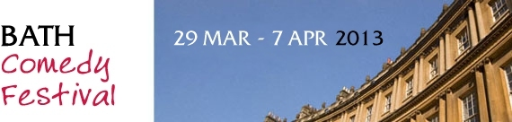 Bath Comedy Festival - 29 Mar - 7 Apr 2013